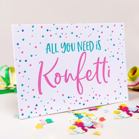 "Karte ""All you nedd is Konfetti"""